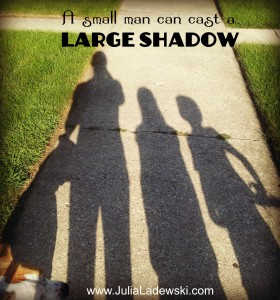 small man large shadow quote
